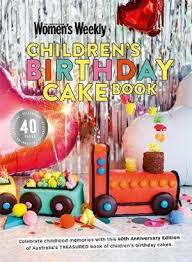 The Australian Women's Weekly Children's Birthday Cake book」